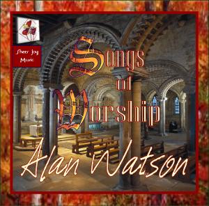 Alan Watson - Songs Of Worship