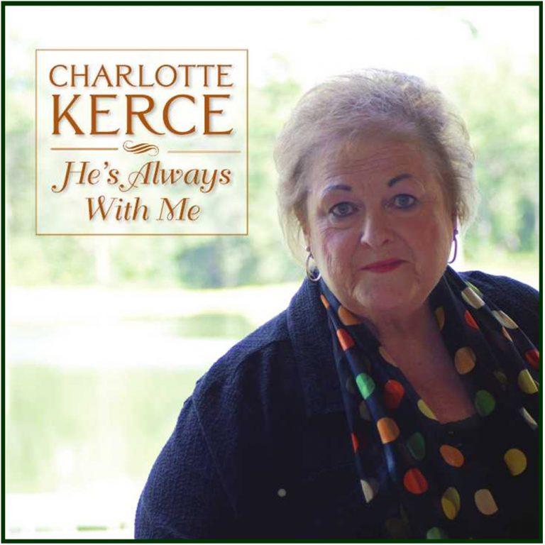 Charlotte Kerce - He's Always With Me