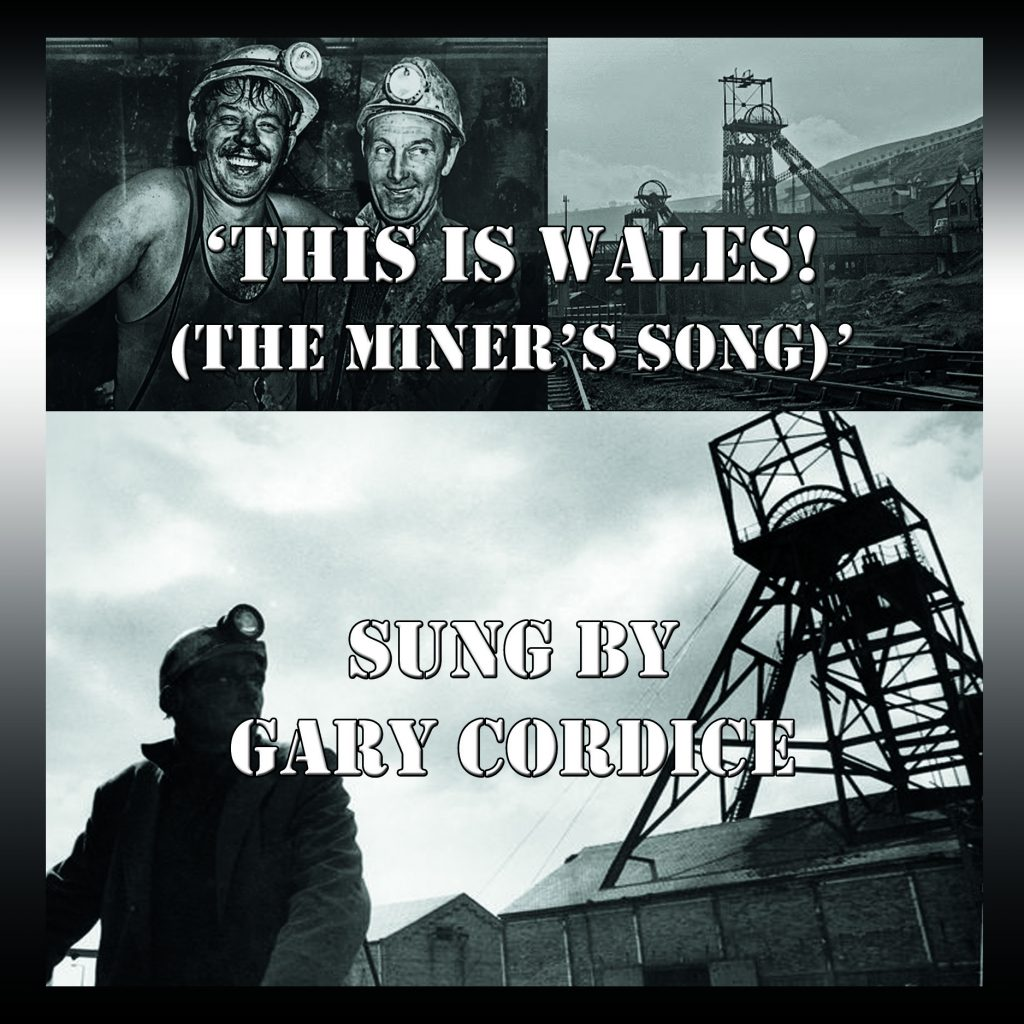 This is Wales (The Miner's Song) – Gary Cordice