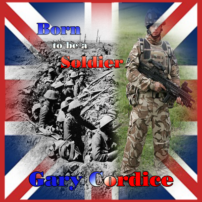 Gary Cordice - Born To Be A Soldier