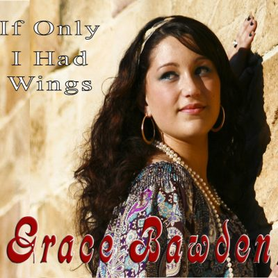 Grace Bawden - If Only I Had Wings