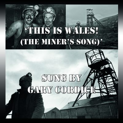 This-is-Wales-A-Miners-Song-Gary-Cordice.