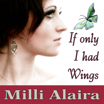 Milli Alaira - If Only I Had Wings